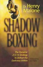 Shadow Boxing: The Dynamic 2-5-14 Strategy to Defeat the Darkness Within, Dr. He