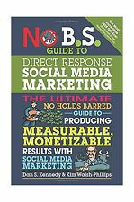 No B.S. Guide to Direct Response Social Media Marketing: The Ul... Free Shipping