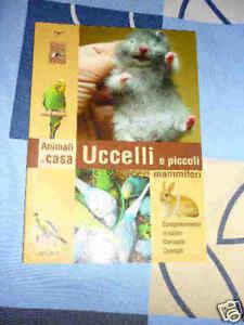 Uccelli e piccoli mammiferi Animali in casa