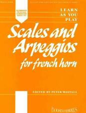 Learn As You Play Scals and Arpeggios Peter Wastall Horn Present MUSIC BOOK