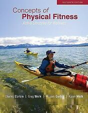 Concepts of Physical Fitness : Active Lifestyles for Wellness by William R. Corb