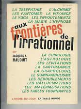 Jacques A. Mauduit : Aux frontières de l'irrationnel