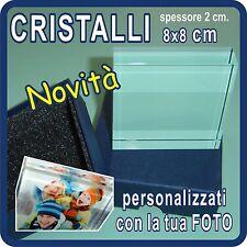 """CRISTALLI """"GLASS"""" personalizzati con la tua FOTO!!!! 8x8 cm spessore 2 cm!"""