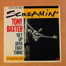 "SCREAMIN' TONY BAXTER ""Get Up Offa That Thing"" - Vinyl  12"" -  12BRW 9 - 1984 UK"