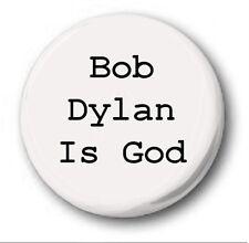 "Bob Dylan is God - 25mm 1"" Button Badge"