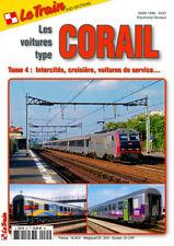 LE TRAIN Sup-Archives N°85 - Tome 4 : Intercités, croisières ...
