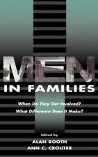 Men in Families: When Do They Get involved? What Difference Does It Make? Penn