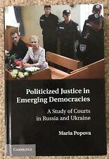 POLITICIZED JUSTICE IN EMERGING DEMOCRACIES, Russia & Ukraine, Maria Popova, NEW