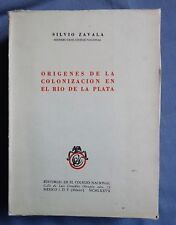 ORIGENES DE LA COLONIZACION EN EL RIO DE LA PLATA: SILVIO ZAVALA  1977