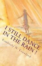 I Still Dance in the Rain! : A Journal of Personal Poetry Designed to Inspire...