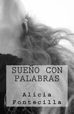 Sue�o con Palabras by Alicia Fontecilla (2013, Paperback)