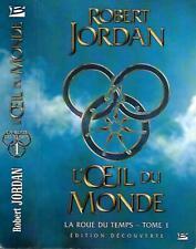 ROBERT JORDAN--LA ROUE DU TEMPS Tome 1 l'oeil du monde--Editions BRAGELONNE