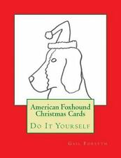 American Foxhound Christmas Cards : Do It Yourself by Gail Forsyth (2015,.