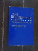 """The Roundhouse Voices-Selected and New Poems"", Dave Smith, Signed, 1st Edition"