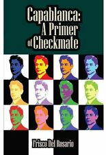 Capablanca: A Primer of Checkmate NEW CHESS BOOK