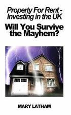 Property for Rent - Investing in the UK : Will You Survive the Mayhem? by...