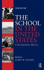 The School in the United States : A Documentary History (2014, Paperback,...