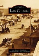 Images of America: Las Cruces by Brian Kord, Jon Hunner, Cassandra Lachica...