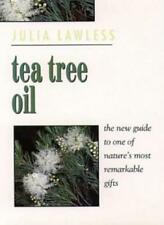 Tea Tree Oil: The New Guide to One of Nature's Most Remarkable Gifts-Julia Lawl