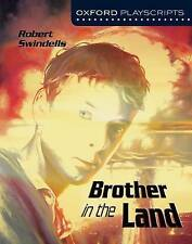 Oxford Playscripts: Brother in the Land by Robert Swindells (Paperback, 2004)