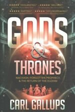 Gods & Thrones : Nachash, Forgotten Prophecy, & the Return of the Elohim, Pap...