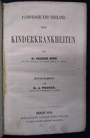 West/ Wegner Pathologie und Therapie der Kinderkrankheiten 1853 Medizin sf