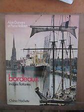 Alain Danvers et Pierre Veilletet/Bordeaux images flottantes/ Chêne,Hachette1979