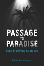 Passage to Paradise : Time Is Coming to an End by Palmer Stoutt (2012,...
