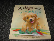 MUDDY PAWS GOES TO SCHOOL BY PETER BENTLY AND SIMON MENDEZ  SOFTCOVER BRAND NEW