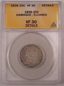 1836 Capped Bust Silver Quarter 25c Coin ANACS VF-30 Details Cleaned Damaged (1)