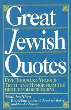 Great Jewish Quotes: Five Thousand Years of Truth and Humor from the Bible to