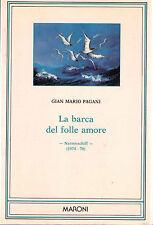 La barca del folle amore. Poesie - G.M.Pagani - Libro nuovo in Offerta!