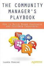 The Community Manager's Playbook: How to Build Brand Awareness and Customer...