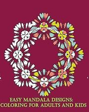 Easy Mandala Designs : Coloring for Adults and Kids by Mimic Mock (2015,...