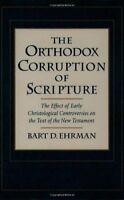 Orthodox Corruption Of Scripture    by Bart Ehrman