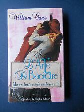 WILLIAM CANE, L'arte di baciare - Sperling & Kupfer, 1992  Nuovo 50%