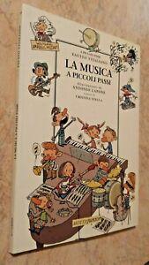 Fausto Vitaliano LA MUSICA A PICCOLI PASSI illustrazioni di Antonio Lapone