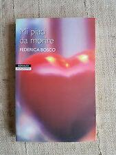 Mi piaci da morire - Federica Bosco - Newon & Compton 2006
