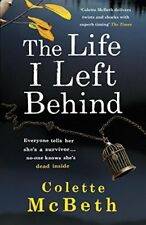 The Life I Left Behind,Colette Mcbeth