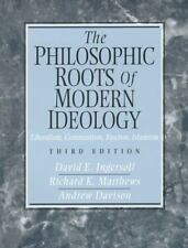 The Philosophic Roots of Modern Ideology: Liberalism, Communism, Fascism, Islami