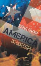America : Insurrection by Michael Chagnon (2013, Hardcover)