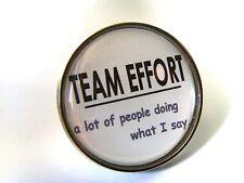 Team Effort. A Lot Of Leute Tun What I Say Anstecker Humor Scherz