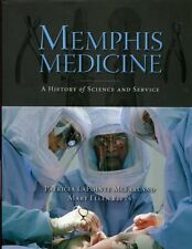 Memphis Medicine, A History of Science and Service