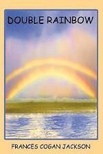 Double Rainbow by Frances Cogan Jackson (2007, Paperback)