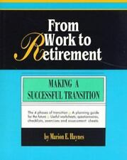 From Work to Retirement: Making a Successful Transition (Crisp Fifty-Minute