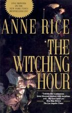 The Witching Hour (Lives of Mayfair Witches) by Anne Rice