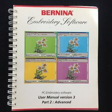 Bernina User manual for Version 3 Pc- Embroidery Software Part 2 Advance