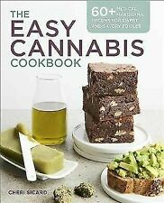 The Easy Cannabis Cookbook: 60+ Medical Marijuana Recipes for Sweet and Savory E