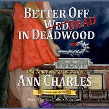 Better Off Dead in Deadwood by Ann Charles 2015 Unabridged Cd 9781481527187