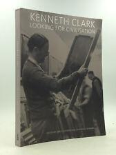 KENNETH CLARK: Looking for Civilisation - Stephens & Stonard - 2014 - Art patron